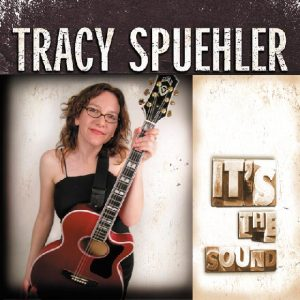 "cover of Tracy Spuehler's album ""It's The Sound"""